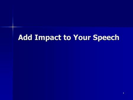1 Add Impact to Your Speech. 2 Objectives To learn the value of props in speaking To learn the value of props in speaking To learn how to use props effectively.