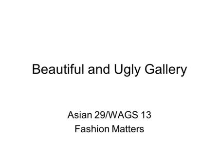Beautiful and Ugly Gallery Asian 29/WAGS 13 Fashion Matters.