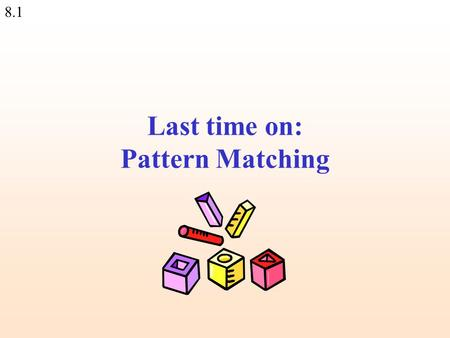 8.1 Last time on: Pattern Matching. 8.2 Finding a sub string (match) somewhere: if ($line =~ m/he/)... remember to use slash( / ) and not back-slash Will.