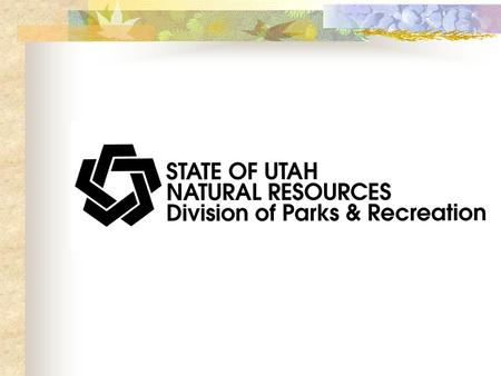 Overview Utah State Legislature Created the Utah Division of State Parks and Recreation in 1957. Currently 42 Utah State Parks and Three Statewide Programs: