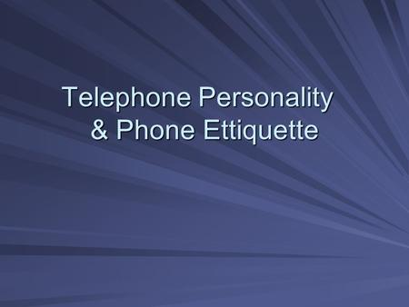 Telephone Personality & Phone Ettiquette