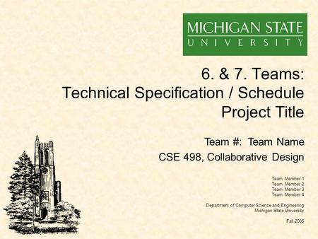 6. & 7. Teams: Technical Specification / Schedule Project Title Team Member 1 Team Member 2 Team Member 3 Team Member 4 Department of Computer Science.