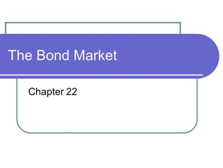 The Bond Market Chapter 22.