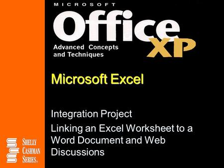 Microsoft Excel Integration Project Linking an Excel Worksheet to a Word Document and Web Discussions.