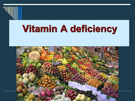 Vitamin A deficiency.  The term vitamin was historically derived from vitamine, a combination word from vita and amine, meaning amine of life, because.