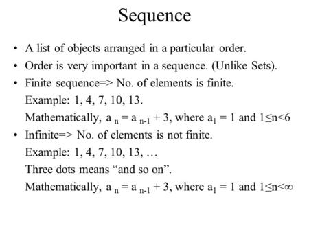 Sequence A list of objects arranged in a particular order.