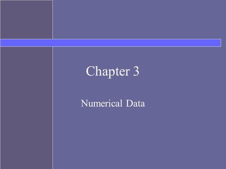 Chapter 3 Numerical Data. Topics Variables Numeric data types Assignment Expressions.