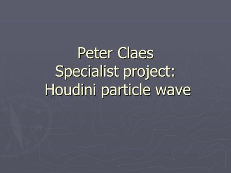 Peter Claes Specialist project: Houdini particle wave.