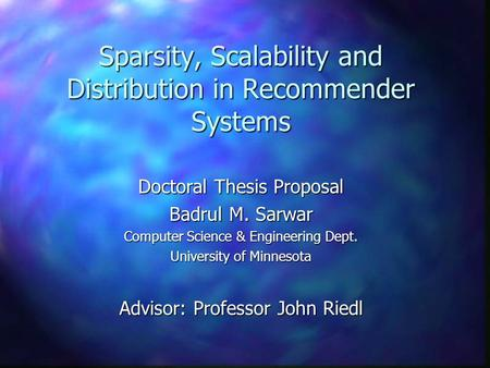 Sparsity, Scalability and Distribution in Recommender Systems