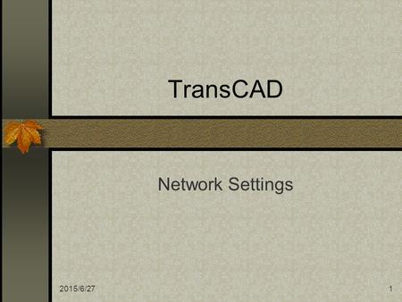 TransCAD Network Settings 2017/4/17.