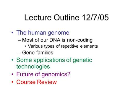 Lecture Outline 12/7/05 The human genome