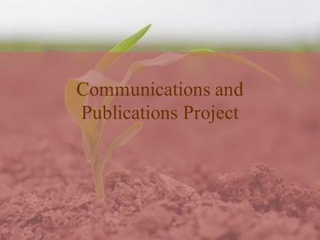 Communications and Publications Project. Background The project is supported by the Centre for Technical Cooperation (CTA) CTA has supported FANRPAN's.