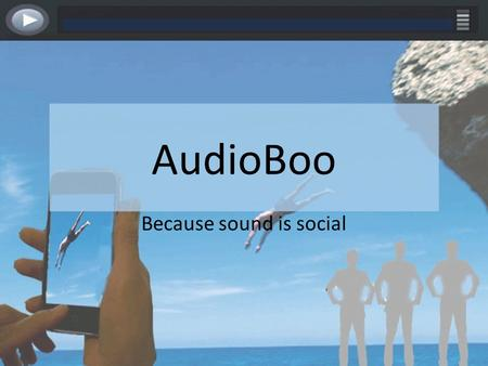 AudioBoo Because sound is social. Overview Instruct how to create an Audioboo account Demonstrate how to follow a featured boo Learn how to upload a video.
