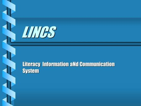 LINCS Literacy Information aNd Communication System.