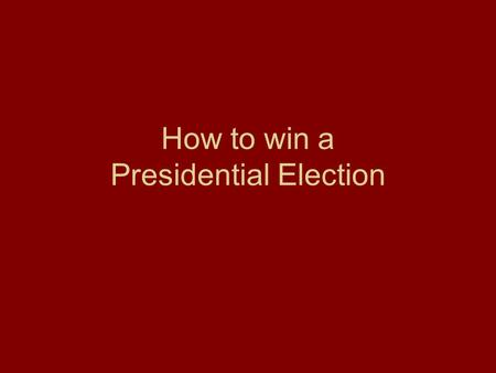 How to win a Presidential Election. The rules of the game Electoral College.
