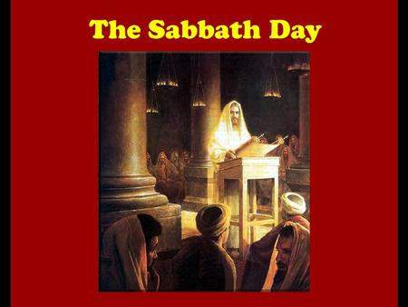 The Sabbath Day. How important is the Sabbath day to the Christian? What should the Christians do with/about the Sabbath? Tonight, we explore what the.