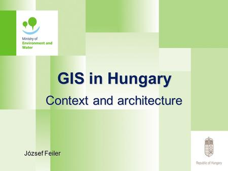GIS in Hungary Context and architecture József Feiler.