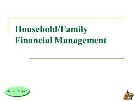 Household/Family Financial Management. Steps to Managing Money The indispensable first step to getting the things you want out of life is this: decide.