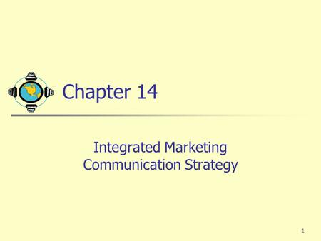 Integrated Marketing Communication Strategy