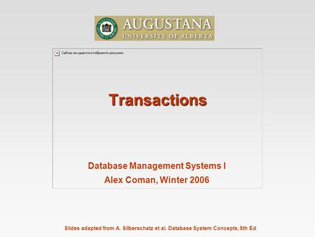Database Management Systems I Alex Coman, Winter 2006