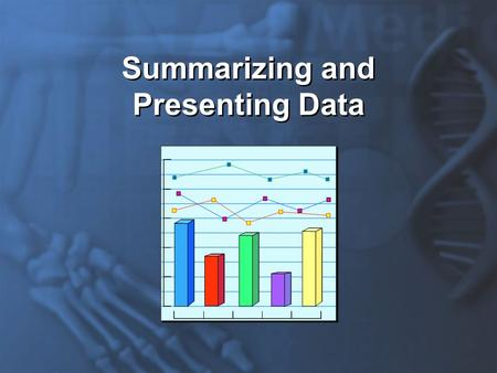 Summarizing and Presenting Data. Statistics The scientific study of numerical data based upon variation in nature.