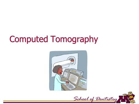 Computed Tomography. Introduced in 70's Principle: Internal structures of an object can be reconstructed from multiple projections of the object.