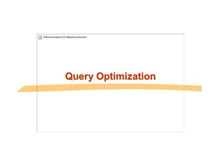 Query Optimization. General Overview Relational model - SQL  Formal & commercial query languages Functional Dependencies Normalization Physical Design.