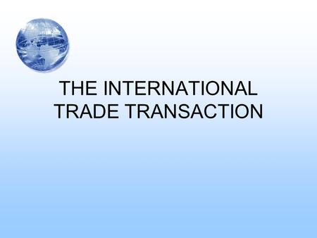 THE INTERNATIONAL TRADE TRANSACTION