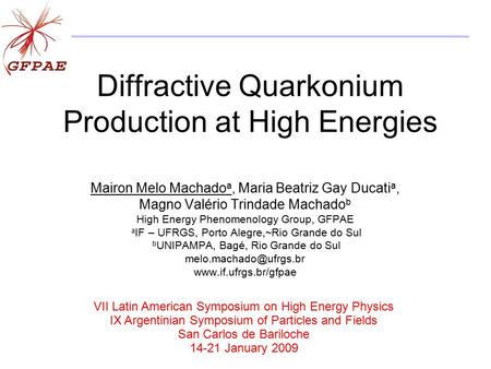 Diffractive Quarkonium Production at High Energies Mairon Melo Machado a, Maria Beatriz Gay Ducati a, Magno Valério Trindade Machado b High Energy Phenomenology.