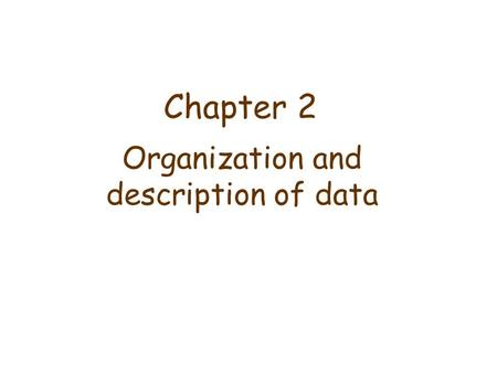 Organization and description of data