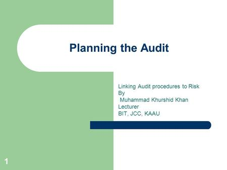 Planning the Audit Linking Audit procedures to Risk By
