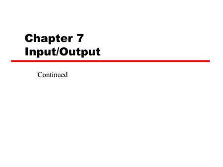 Chapter 7 Input/Output Continued. Interrupt Physical Model CPU Memory Device.