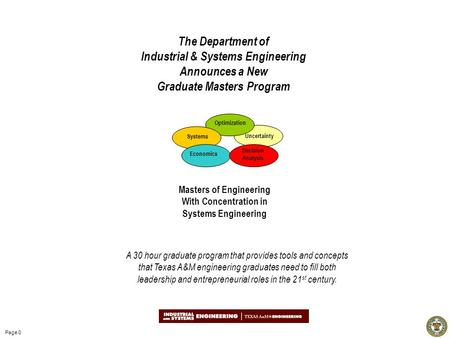 Page 0 Optimization Uncertainty Decision Analysis Systems Economics Masters of Engineering With Concentration in Systems Engineering A 30 hour graduate.