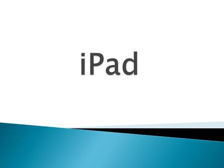 An ipad is like an a portatil computer, the functions of the ipad are similar of the functions of the iphone or the ipod touch but bigger, with a better.