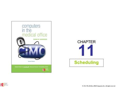 CHAPTER © 2011 The McGraw-Hill Companies, Inc. All rights reserved. 11 Scheduling.