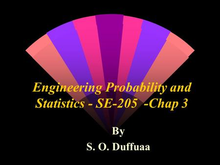 Engineering Probability and Statistics - SE-205 -Chap 3 By S. O. Duffuaa.