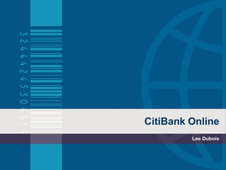 CitiBank <strong>Online</strong> Lee Dubois. Overview  CitiBank is one of the most popular international <strong>banks</strong> and credit card giants in the U.S.  Headquartered and.