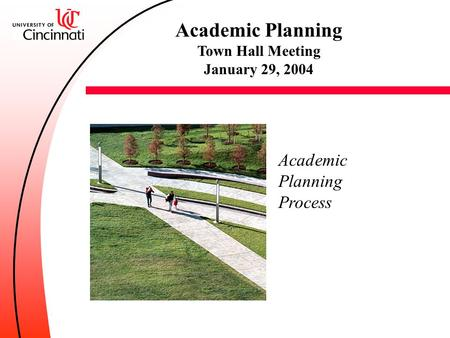 Academic Planning Town Hall Meeting January 29, 2004 Academic Planning Process.