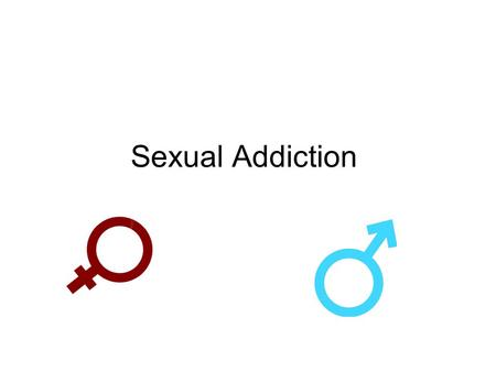 Sexual Addiction. Overview of the topic Sexual addiction, although not as obvious as addiction to drugs or alcohol, can be just as fatal. Its onset is.