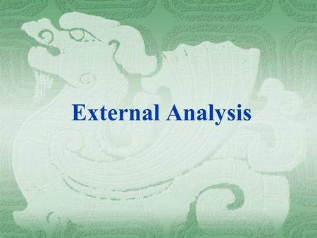 External Analysis. Introduction  Internal analysis helps to identify the core competences of the business, while external analysis, particularly of the.