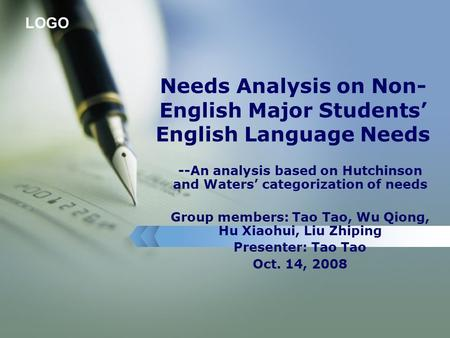 LOGO Needs Analysis on Non- English Major Students' English Language Needs --An analysis based on Hutchinson and Waters' categorization of needs Group.