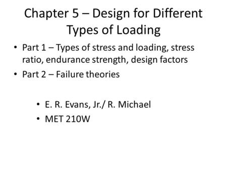 Chapter 5 – Design for Different Types of Loading