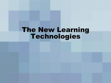 The New Learning Technologies. 2 Learning Delivery Systems What are they? –Means by which educators deliver critical content and concepts to students.