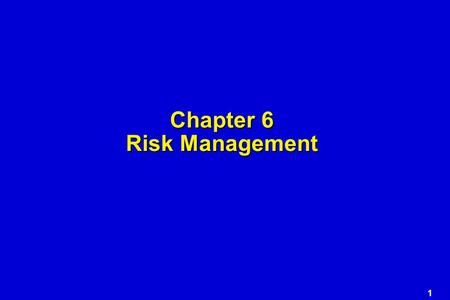 1 Chapter 6 Risk Management. 2 Project Risks What can go wrong? What is the likelihood? What will the damage be? What can we do about it?