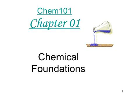 Chem101 Chapter 01 Chemical Foundations.