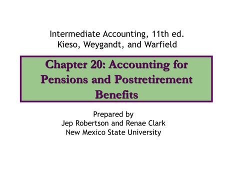 Chapter 20: Accounting for Pensions and Postretirement Benefits