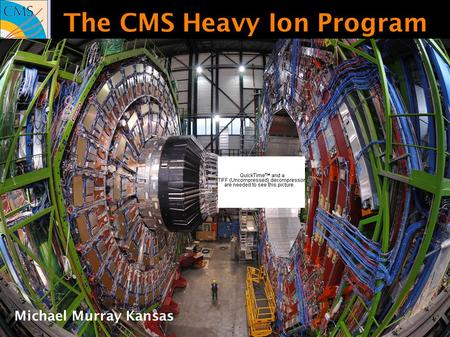 1 The CMS Heavy Ion Program Michael Murray Kansas.