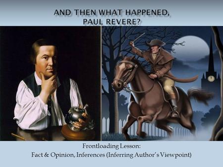 Frontloading Lesson: Fact & Opinion, Inferences (Inferring Author's Viewpoint)