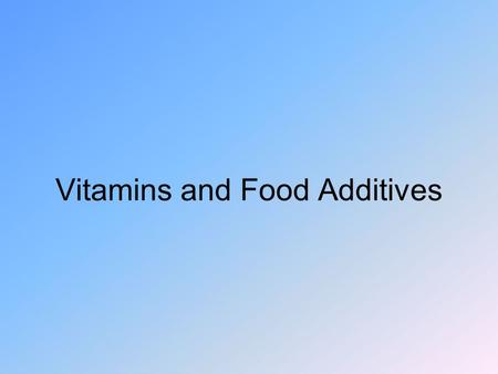 Vitamins and Food Additives. Vitamins Organic molecules needed in the diet in very small amounts –Often smaller amounts than minerals Two main groups.