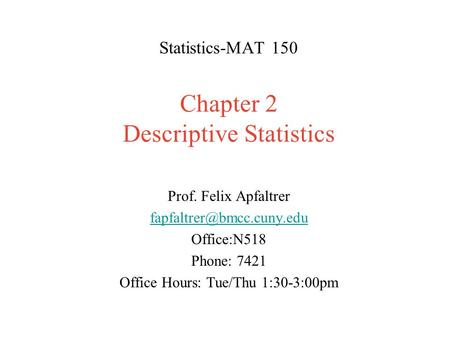 Statistics-MAT 150 Chapter 2 Descriptive Statistics